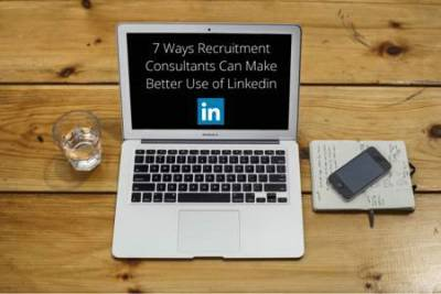 7 Ways Recruitment Consultants Can Make Better Use of LinkedIn